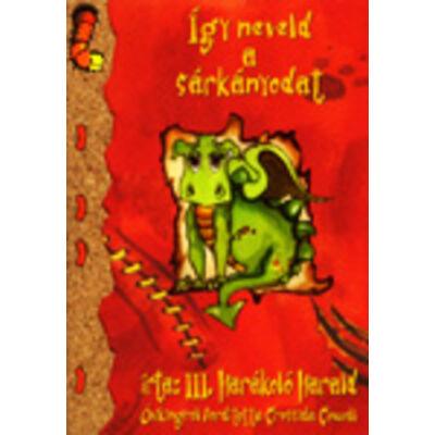 Cressida Cowell: Így neveld a sárkányodat (Így neveld a sárkányodat! 1.)