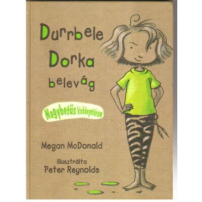Durrbele Dorka belevág - Durrbele Dorka 1. - Megan McDonald