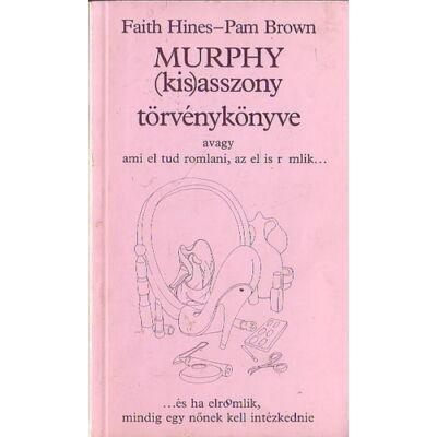 Faith Hines - Pam Brown: Murphy (kis)asszony törvénykönyve