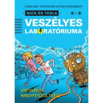 """""""Tudós Bob"""" Pflugfelder · Steve Hockensmith: Nick és Tesla veszélyes laboratóriuma"""